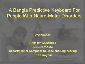 A Bangla Predictive Keyboard For People With NeuroMotor