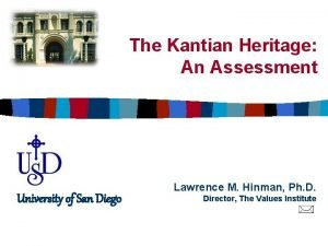 The Kantian Heritage An Assessment University of San