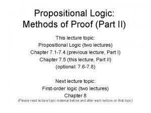 Propositional Logic Methods of Proof Part II This