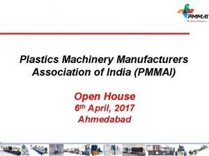 Plastics Machinery Manufacturers Association of India PMMAI Open