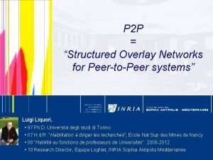 P 2 P Structured Overlay Networks for PeertoPeer