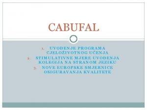 CABUFAL UVOENJE PROGRAMA CJELOIVOTNOG UENJA 2 STIMULATIVNE MJERE