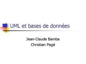 UML et bases de donnes JeanClaude Bamba Christian