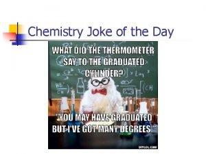 Chemistry Joke of the Day Announcements n n