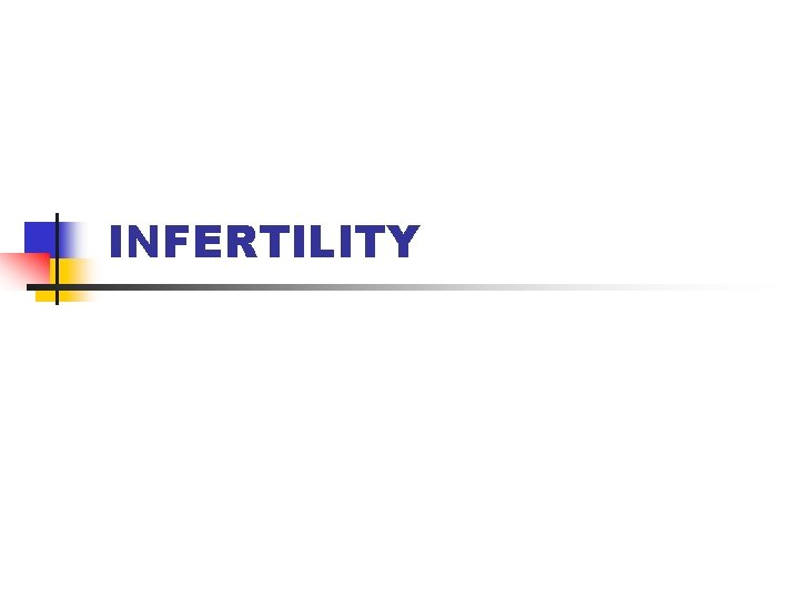 INFERTILITY DEFINITION of Infertility What is Infertility Infertility