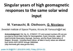 Singular years of high geomagnetic responses to the