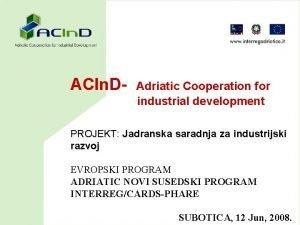 ACIn D Adriatic Cooperation for industrial development PROJEKT