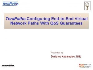 Tera Paths Configuring EndtoEnd Virtual Tera Paths Network