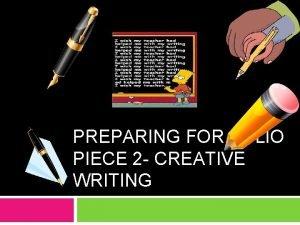 PREPARING FOR FOLIO PIECE 2 CREATIVE WRITING Learning