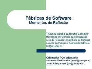 Fbricas de Software Momentos de Reflexo Thayssa guila