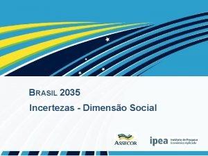 BRASIL 2035 Incertezas Dimenso Social Conceitos Brasil 2035
