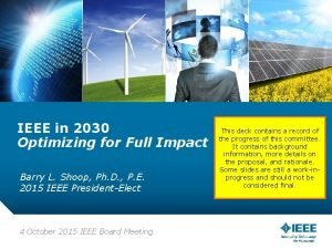 IEEE in 2030 Optimizing for Full Impact Barry
