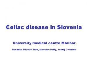 Celiac disease in Slovenia University medical centre Maribor