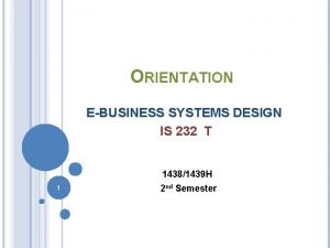 ORIENTATION EBUSINESS SYSTEMS DESIGN IS 232 T 14381439