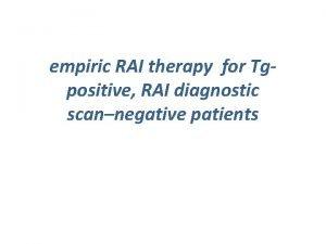 empiric RAI therapy for Tgpositive RAI diagnostic scannegative