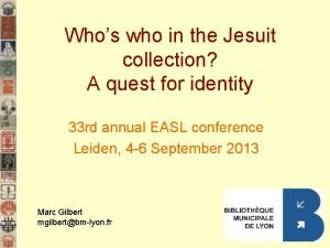 Whos who in the Jesuit collection A quest