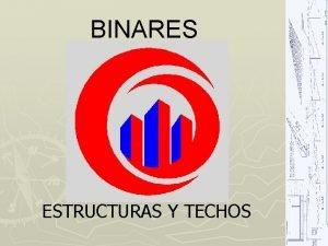 BINARES ESTRUCTURAS Y TECHOS ESTRUCTURAS Y TECHOS RAZON
