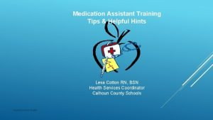 Medication Assistant Training Tips Helpful Hints Lesa Cotton