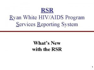 RSR Ryan White HIVAIDS Program Services Reporting System