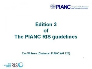 Edition 3 of The PIANC RIS guidelines Cas