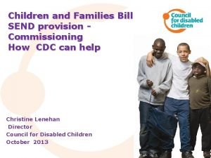 Children and Families Bill SEND provision Commissioning How