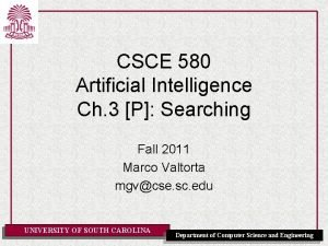 CSCE 580 Artificial Intelligence Ch 3 P Searching