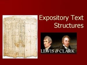 Expository Text Structures Narrative vs Expository Begin at