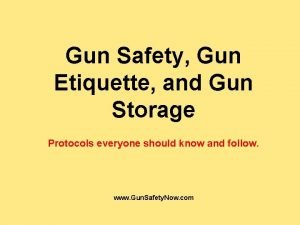Gun Safety Gun Etiquette and Gun Storage Protocols