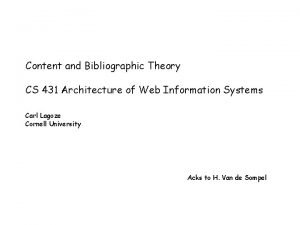 Content and Bibliographic Theory CS 431 Architecture of