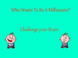 Who Wants To Be A Millionaire Challenge your