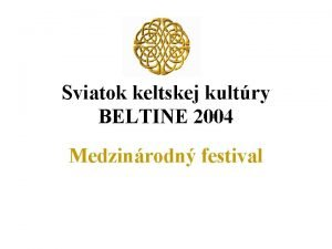 Sviatok keltskej kultry BELTINE 2004 Medzinrodn festival KEDY