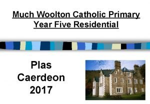 Much Woolton Catholic Primary Year Five Residential Plas