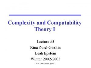 Complexity and Computability Theory I Lecture 5 Rina