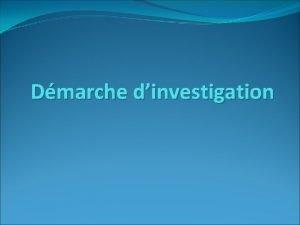 Dmarche dinvestigation la Dmarche dinvestigationmission possible Les problmes
