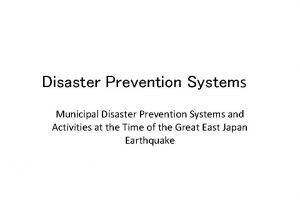 Disaster Prevention Systems Municipal Disaster Prevention Systems and