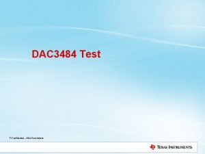 DAC 3484 Test TI Confidential NDA Restrictions DAC