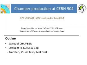 Chamber production at CERN 904 RPC UPGRADENEW meeting