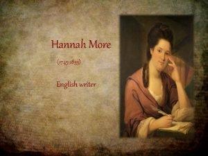 Hannah More 1745 1833 English writer Introduction Hannah
