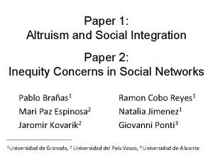 Paper 1 Altruism and Social Integration Paper 2