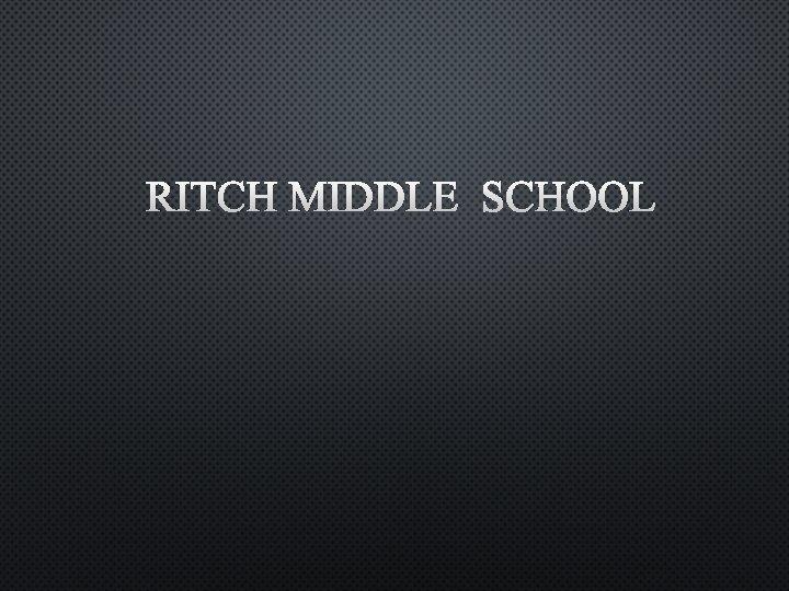 RITCH MIDDLE SCHOOL RAVEN WEAR RITCH MIDDLE SCHOOL
