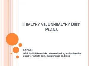 HEALTHY VS UNHEALTHY DIET PLANS 9 NPA 3