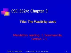 CSC3324 Chapter 3 Title The Feasibility study Mandatory