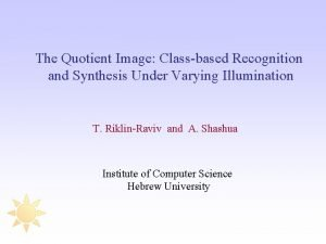 The Quotient Image Classbased Recognition and Synthesis Under