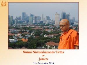 Swami Nirviseshananda Tirtha in Jakarta 15 26 October