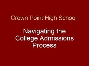 Crown Point High School Navigating the College Admissions