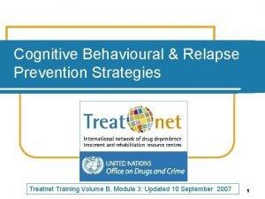 Cognitive Behavioural Relapse Prevention Strategies Treatnet Training Volume