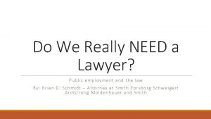 Do We Really NEED a Lawyer Public employment