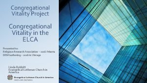 Congregational Vitality Project Congregational Vitality in the ELCA