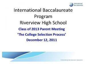 International Baccalaureate Program Riverview High School Class of