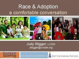 Race Adoption a comfortable conversation Judy Stigger LCSW
